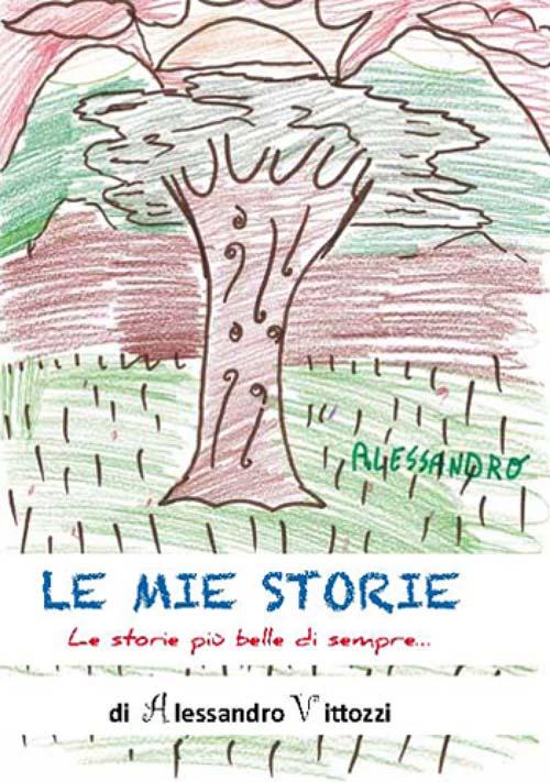 LE MIE STORIE le favole di Alessandro Vittozzi