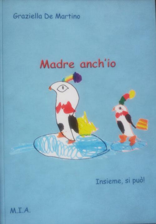 MADRE ANCH'IO di Graziella De Martino